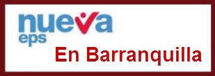 Direcciones y Teléfonos de las sucursales Nueva EPS en Barranquilla.