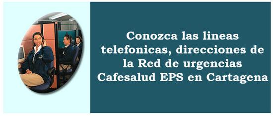 Direcciones de las Sucursales Cafesalud EPS en Cartagena
