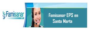 Sucursales Famisanar EPS en Santa Marta