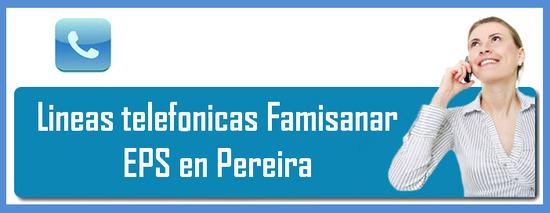 Teléfonos Famisanar EPS en Pereira