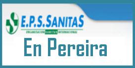 Direcciones y Teléfonos de las sucursales EPS Sanitas en Pereira.