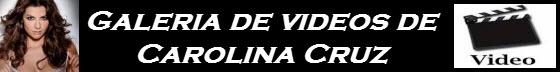 videos carolina cruz