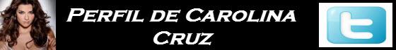 perfil twitter de la modelo carolina cruz