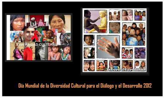 Día Mundial de la Diversidad Cultural para el Dialogo y el Desarrollo 2012