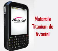 Nuevo Motorola Titanium de Avantel