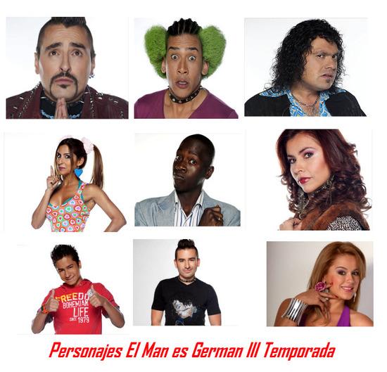 Personajes El Man es Germán 3 Temporada