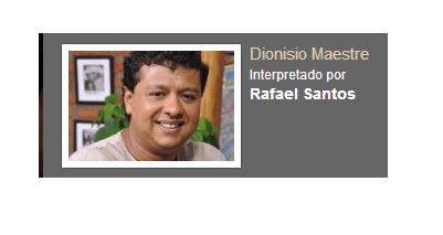 Dionisio Maestre Interpretado por Rafael Santos personaje Rafael Orozco El idolo