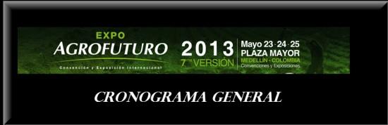 Cronograma general Expo Agrofuturo en Medellin 2013
