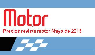 Precios revista motor, 1 de mayo de 2013
