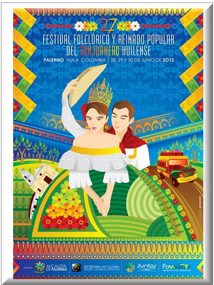 Afiche oficial Festival Folclórico y Reinado Popular del Sanjuanero Huilense en Palermo 2013