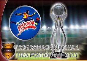 Programación oficial de la Fecha 1 de la Liga Postobón 2013-2