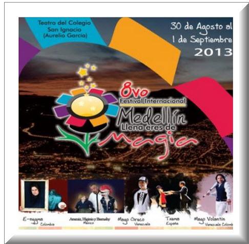 Festival Internacional Medellin 2013, eres de magia