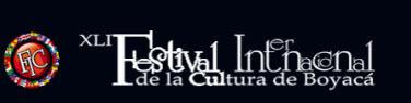 Festival Internacional de la Cultura de Boyacá en Tunja 2013