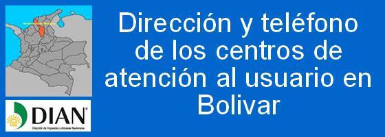 Direccion y telefono de las oficinas de la DIAN en el departamento de Bolivar