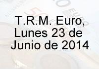 TRM Euro Colombia, Lunes 23 de Junio de 2014