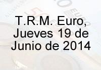 TRM Euro Colombia, Jueves 19 de Junio de 2014