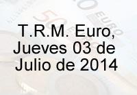 TRM Euro Colombia, jueves 3 de Julio de 2014