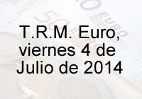 TRM Euro Colombia, viernes 4 de Julio de 2014