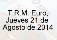 TRM Euro Colombia, Jueves 21 de agosto de 2014