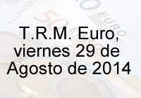 TRM Euro Colombia, viernes 29 de agosto de 2014