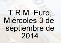 TRM Euro Colombia, Miércoles 3 de septiembre de 2014