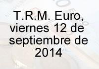 TRM Euro Colombia, viernes 12 de septiembre de 2014