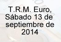TRM Euro Colombia, Sábado 13 de septiembre de 2014