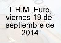 TRM Euro Colombia, viernes 19 de septiembre de 2014