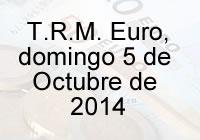 TRM Euro Colombia, domingo 5 de octubre de 2014