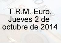 TRM Euro Colombia, jueves 02 de octubre de 2014