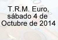 TRM Euro Colombia, sábado 04  de octubre de 2014