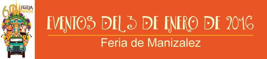 programacion-feria-de-manizales-domingo-3-de-enero-de-2016