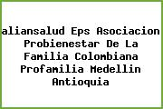<i>aliansalud Eps Asociacion Probienestar De La Familia Colombiana Profamilia Medellin Antioquia</i>