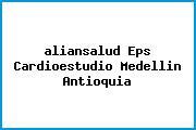 <i>aliansalud Eps Cardioestudio Medellin Antioquia</i>