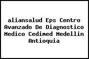 <i>aliansalud Eps Centro Avanzado De Diagnostico Medico Cedimed Medellin Antioquia</i>