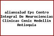 <i>aliansalud Eps Centro Integral De Neurociencias Clinicas Cenic Medellin Antioquia</i>