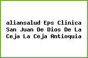 <i>aliansalud Eps Clinica San Juan De Dios De La Ceja La Ceja Antioquia</i>