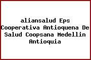 <i>aliansalud Eps Cooperativa Antioquena De Salud Coopsana Medellin Antioquia</i>