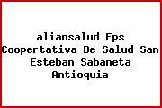 <i>aliansalud Eps Coopertativa De Salud San Esteban Sabaneta Antioquia</i>