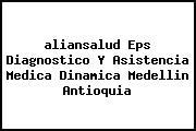 <i>aliansalud Eps Diagnostico Y Asistencia Medica Dinamica Medellin Antioquia</i>