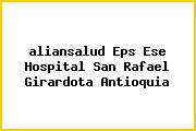 <i>aliansalud Eps Ese Hospital San Rafael Girardota Antioquia</i>