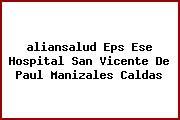 <i>aliansalud Eps Ese Hospital San Vicente De Paul Manizales Caldas</i>
