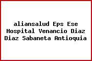<i>aliansalud Eps Ese Hospital Venancio Diaz Diaz Sabaneta Antioquia</i>