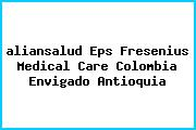 <i>aliansalud Eps Fresenius Medical Care Colombia Envigado Antioquia</i>