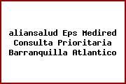 <i>aliansalud Eps Medired Consulta Prioritaria Barranquilla Atlantico</i>