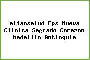 <i>aliansalud Eps Nueva Clinica Sagrado Corazon Medellin Antioquia</i>