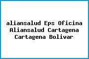 <i>aliansalud Eps Oficina Aliansalud Cartagena Cartagena Bolivar</i>