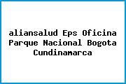Teléfono y Dirección Aliansalud Eps, Oficina Parque Nacional, Bogotá, Cundinamarca