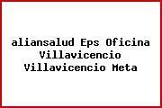 <i>aliansalud Eps Oficina Villavicencio Villavicencio Meta</i>