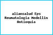<i>aliansalud Eps Reumatologia Medellin Antioquia</i>